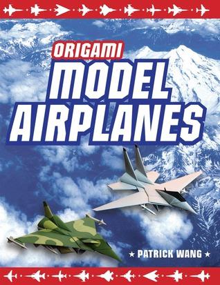 Origami Model Airplanes: (Origami Book, 23 Designs, Plane Histories]