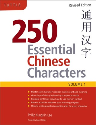 250 Essential Chinese Characters Volume 1: Revised Edition (HSK Level 1) por Philip Yungkin Lee, Darell Tibbles