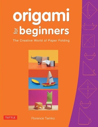 Origami for Beginners: The Creative World of Paper Folding