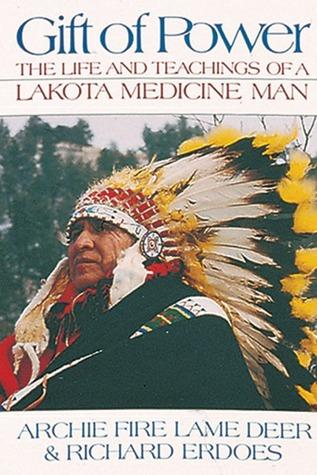 Gift of Power: The Life and Teachings of a Lakota Medicine Man