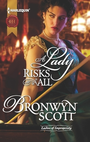 A Lady Risks All (Ladies of Impropriety, #3)