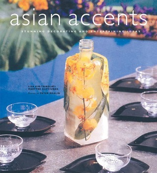 Asian Accents: Stunning Decorating and Entertaining Ideas