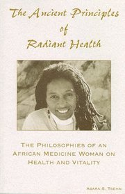 the-ancient-principles-of-radiant-health-the-philosophies-of-an-african-medicine-woman-on-health-and-vitality