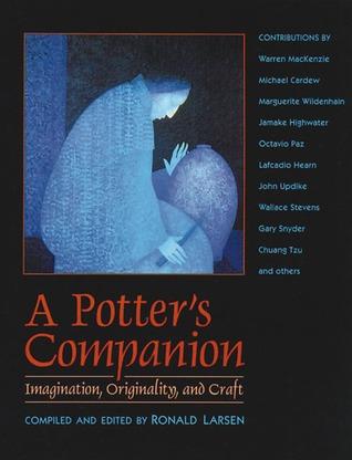 A Potter's Companion: Imagination, Originality, and Craft