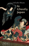 In Ghostly Japan: Spooky Stories with the Folklore, Superstitions and Traditions of Old Japan