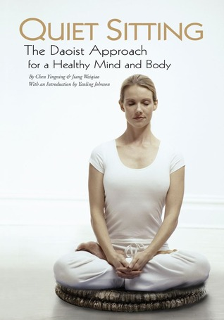 Quiet Sitting: The Daoist Approach for a Healthy Mind and Body