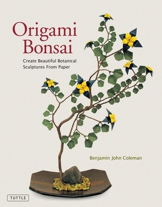 Origami Bonsai: Create Beautiful Botanical Sculptures From Paper [Origami Book  Instructional DVD]