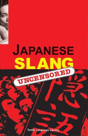 Japanese Slang: Uncensored