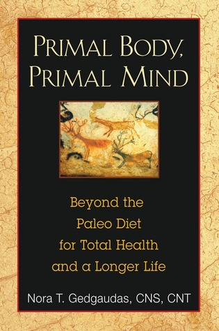 Primal body primal mind beyond paleo for total health and a longer 9571633 malvernweather