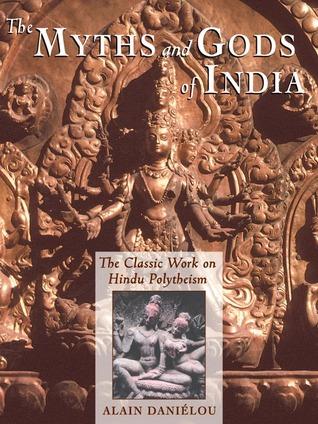 The Myths and Gods of India by Alain Daniélou