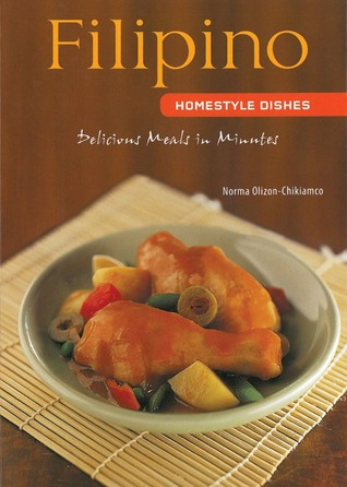filipino-homestyle-dishes-delicious-meals-in-minutes-filipino-cookbook-over-60-recipes