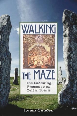 Walking the Maze: The Enduring Presence of Celtic Spirit