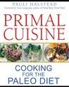 Primal Cuisine by Pauli Halstead