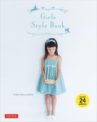 Girls Style Book: [Sewing Book, 24 Patterns] by Yoshiko Tsukiori
