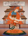 Buddhist Masters of Enchantment: The Lives and Legends of the Mahasiddhas