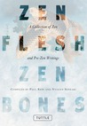 Zen Flesh, Zen Bones by Paul Reps