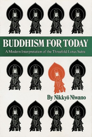 Buddhism For Today A Modern Interpretation Of The Threefold Lotus