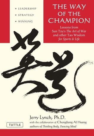 The Way of the Champion: Lessons from Sun Tzu's the Art of War and Other Tao Wisdom for Sports Life