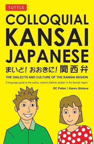 Colloquial Kansai Japanese by D.C. Palter