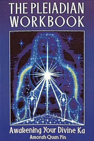 The Pleiadian Workbook: Awakening Your Divine Ka