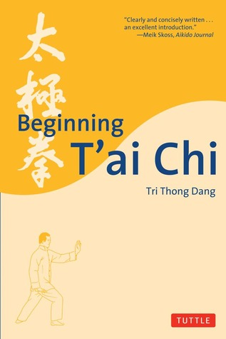Beginning T'ai Chi by Tri Thong Dang
