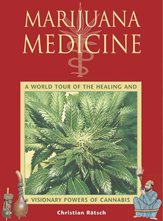 Ebook Marijuana Medicine: A World Tour of the Healing and Visionary Powers of Cannabis by Christian Rätsch DOC!