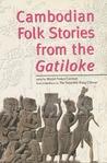 Cambodian Folk Stories from the Gatiloke