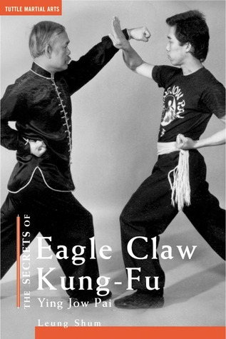The Secrets of Eagle Claw Kung-fu by Leung Shum