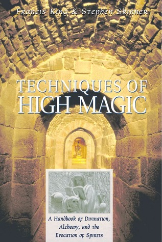Techniques of High Magic: A Handbook of Divination, Alchemy, and the Evocation of Spirits EPUB