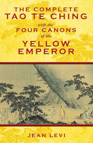 the-complete-tao-te-ching-with-the-four-canons-of-the-yellow-emperor