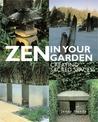 Zen in Your Garden: Creating Sacred Spaces