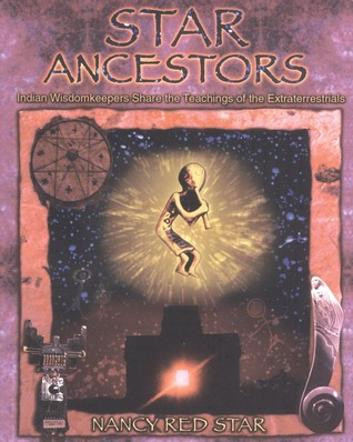 Star Ancestors: Indian Wisdomkeepers Share the Teachings of the Extraterrestrials