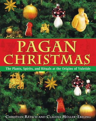 pagan-christmas-the-plants-spirits-and-rituals-at-the-origins-of-yuletide