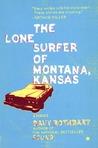 The Lone Surfer of Montana, Kansas: Stories