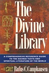 The Divine Library: A Comprehensive Reference Guide to the Sacred Texts and Spiritual Literature of the World