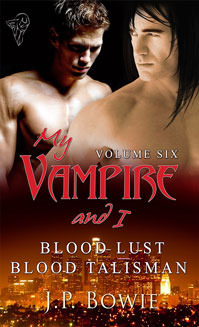My Vampire and I: Vol 6 Blood Lust & Blood Talisman (My Vampire and I, #7-8)