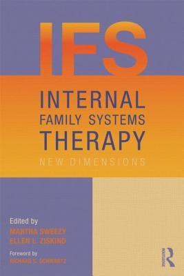 Internal Family Systems Therapy: New Dimensions por Martha Sweezy, Ellen L. Ziskind