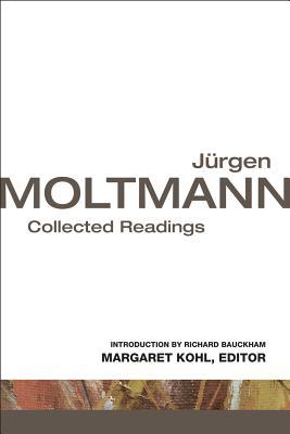 Jurgen Moltmann: Collected Readings