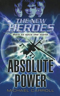 Absolute Power by Michael Carroll