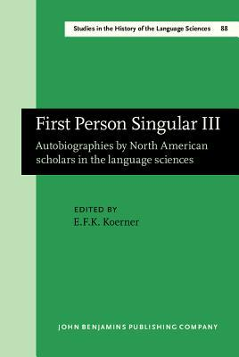 First Person Singular III: Autobiographies by North American Scholars in the Language Sciences