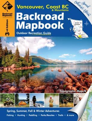 Backroad Mapbook: Vancouver, CoastMountains BC: 4th Edition