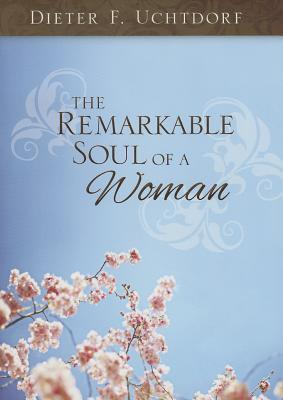 The Remarkable Soul of a Woman