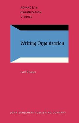 Writing Organization: (Re)Presentation and Control in Narratives at Work