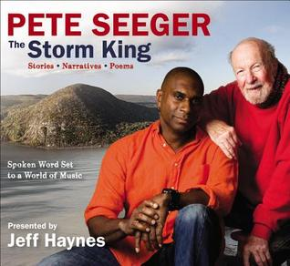 Pete Seeger: The Storm King: Stories, Narratives, Poems: Spoken Word Set to a World of Music