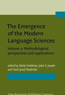The Emergence of the Modern Language Sciences: Studies on the Transition from Historical-Comparative to Structural Linguistics in Honour of E.F.K. Koerner. Volume 2: Methodological Perspectives and Applications
