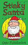 Stinky Santa: A Very Smelly Christmas E-book for Kids