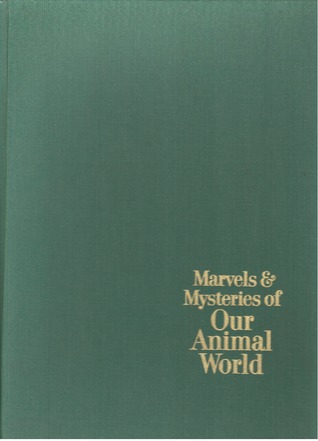 Marvels & Mysteries Of Our Animal World