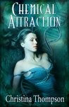 Chemical Attraction by Christina   Thompson
