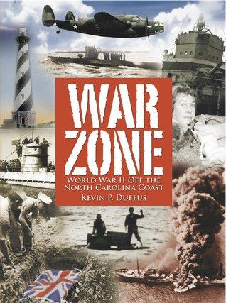 War Zone: World War II Off the North Carolina Coast