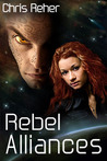 Rebel Alliances (The Targon Tales, #3)